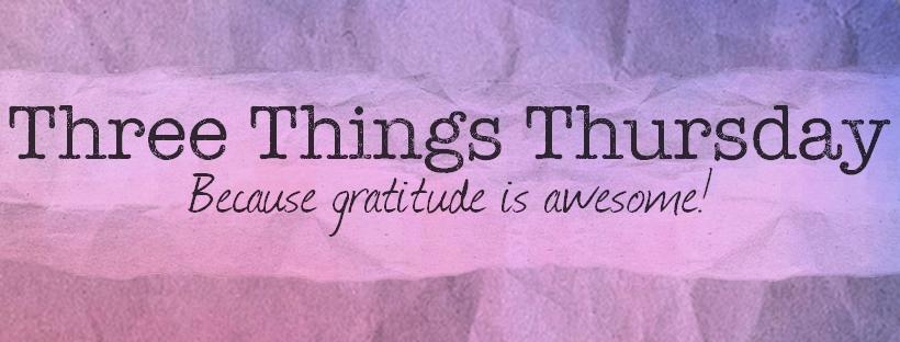 Three Things Thursday –05/11/2017